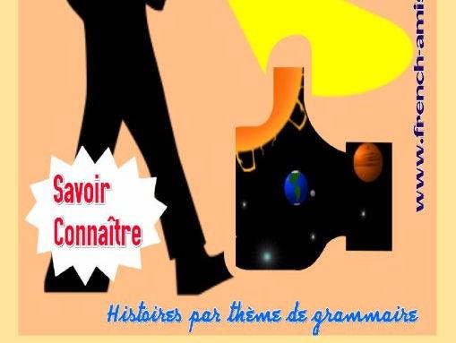 Savoir, Connaître - A story with exercises : Je m'y connais !