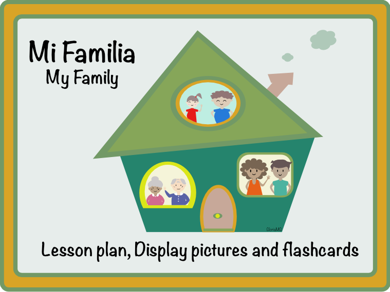 My Family in Spanish (lesson plan+display pictures+flashcards)