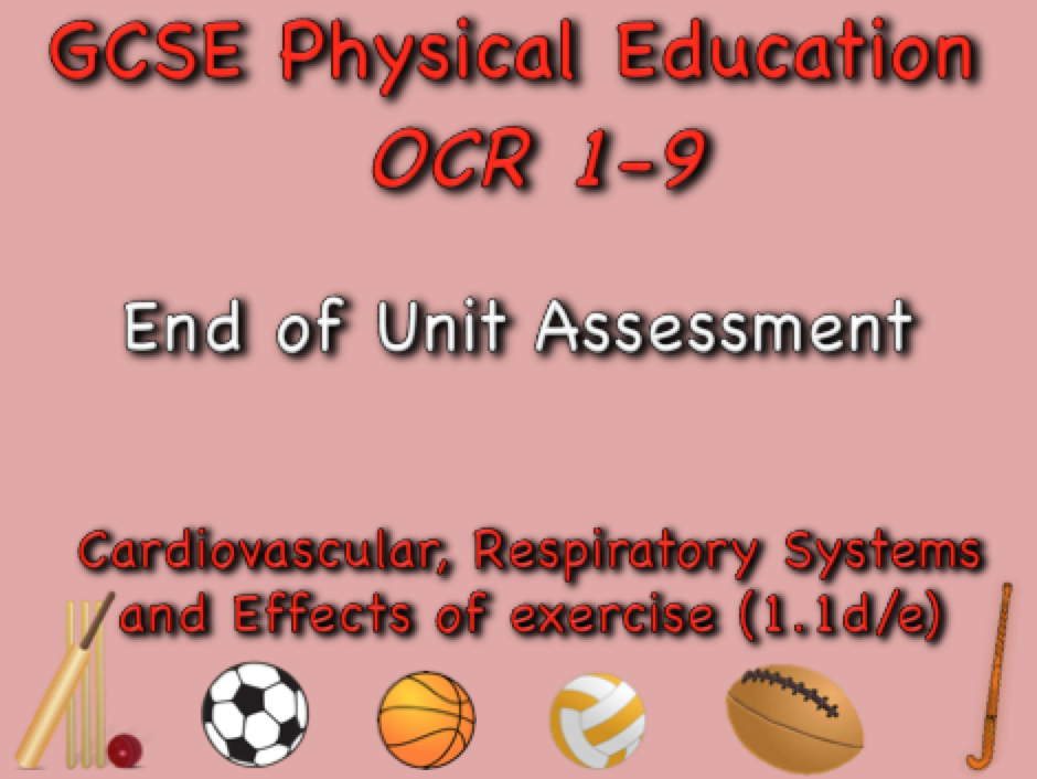 GCSE OCR PE (1.1d/e) Cardiovascular, Respiratory Systems and Effects of Exercise end of unit test