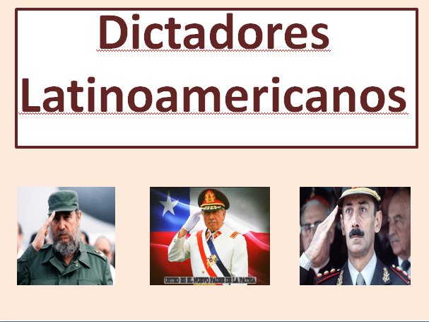 Dictadores latinoamericanos-Explanation in detail (New A Level)