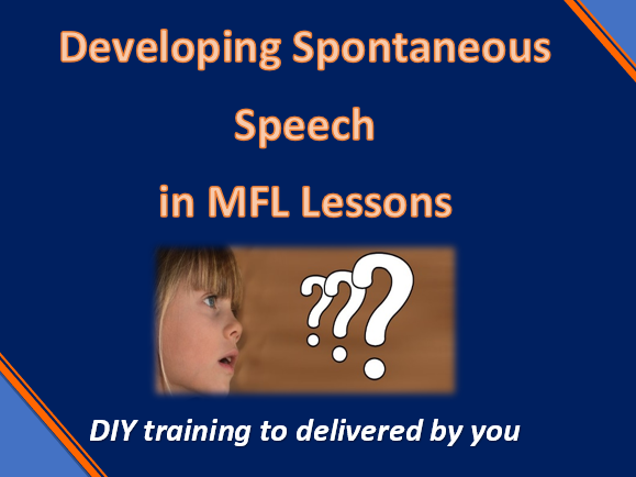 Developing Spontaneous Speech in MFL lessons- DIY course