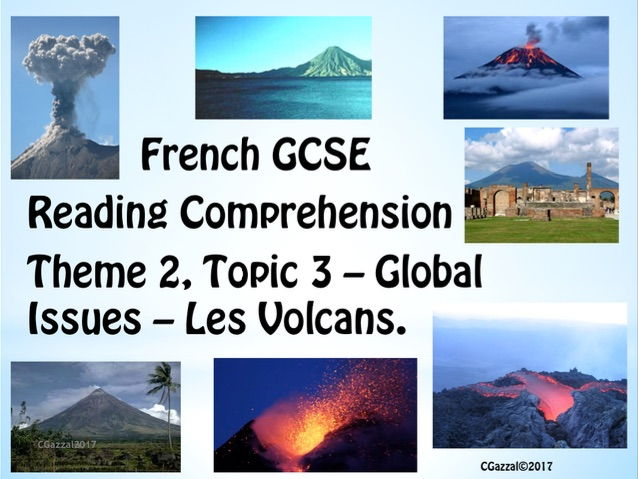 French GCSE - Reading Comprehension. T2, Topic 3 – Global Issues – Les Volcans.