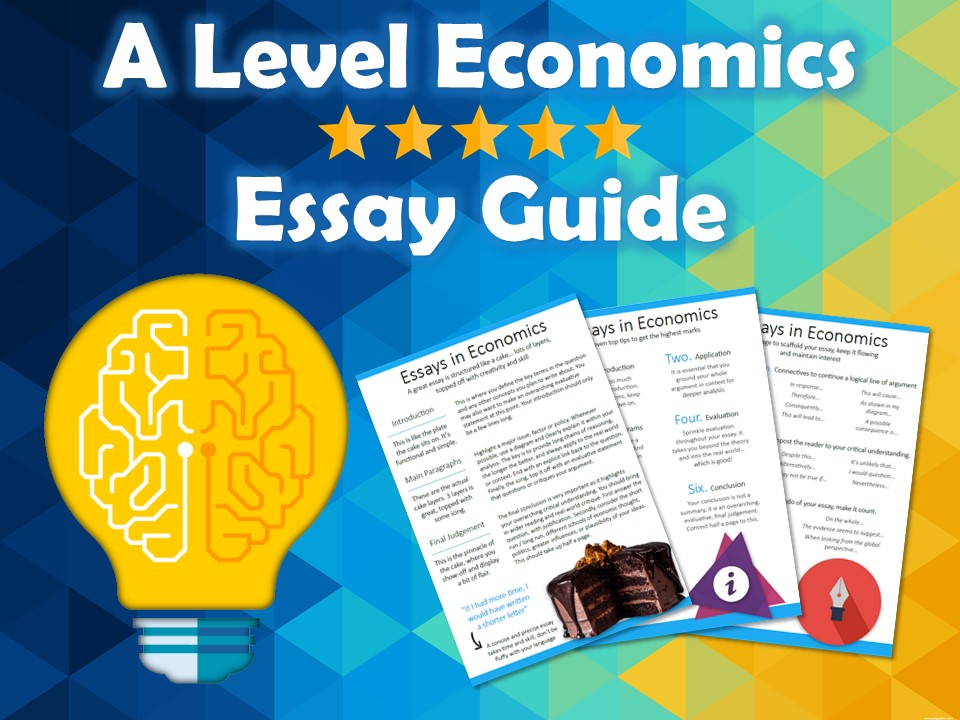 A Level Economics Essay Writing Guide - Top tips, useful language and essay structure.