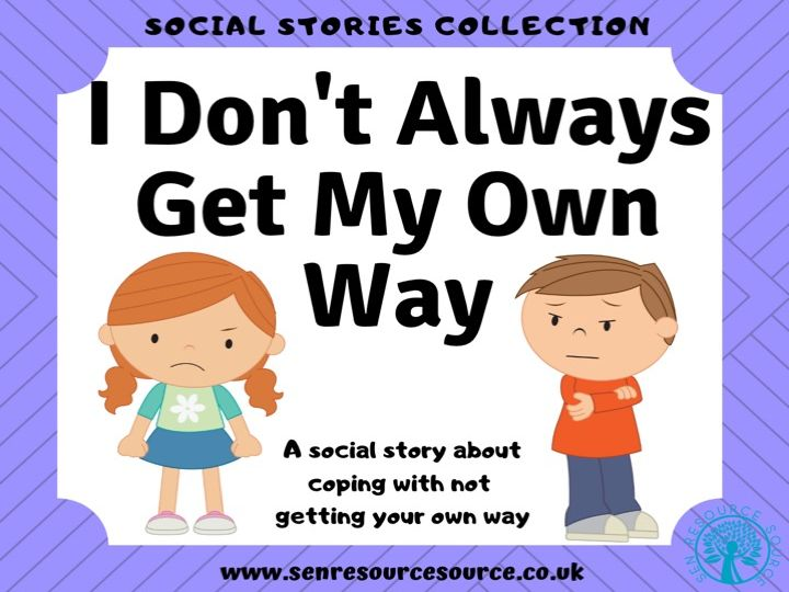 I don't always get my own way social story
