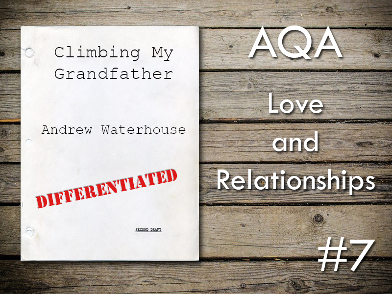 AQA Poetry Differentiated - Climbing My Grandfather (Love and Relationships Unit)(KS4)