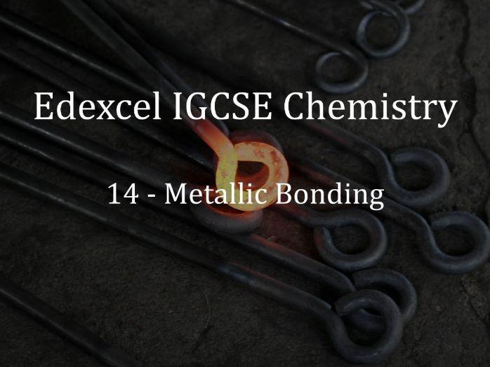 Edexcel IGCSE Chemistry Lecture 14 - Metallic Bonding