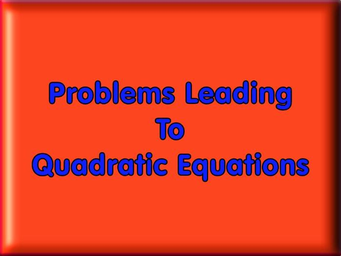 Problems Leading To Quadratic Equations - With Answers