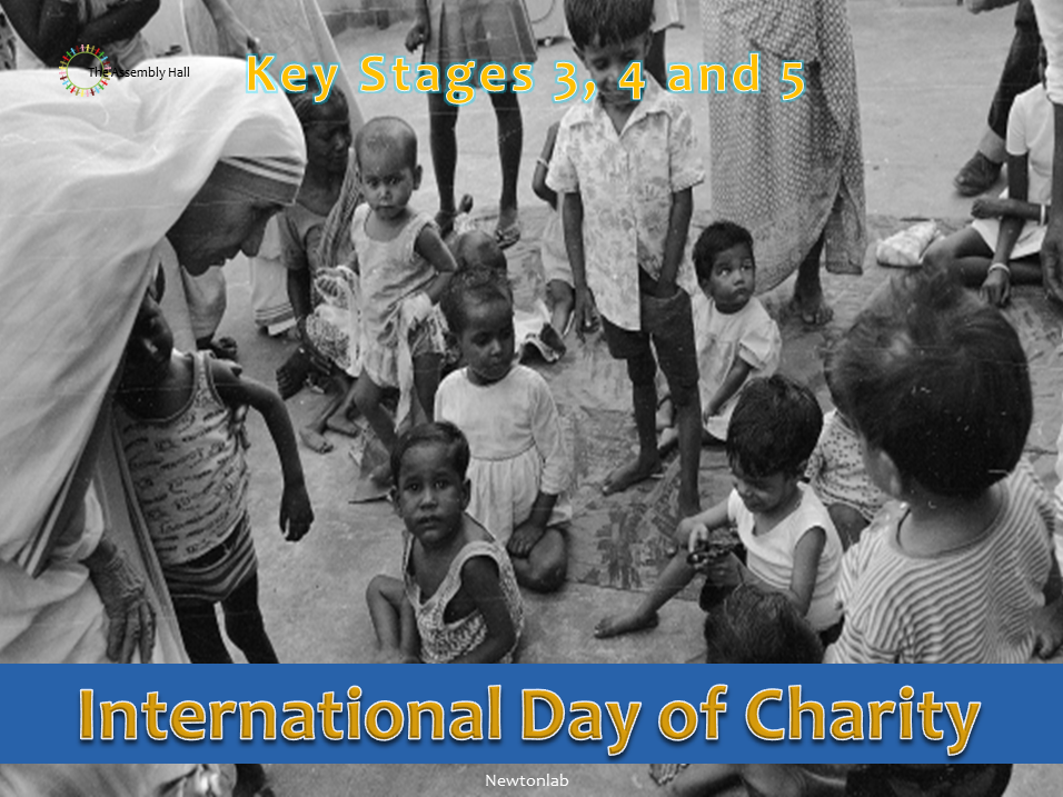 International Day of Charity-Mother Teresa Assembly 5th September - Key Stages 3, 4 and 5