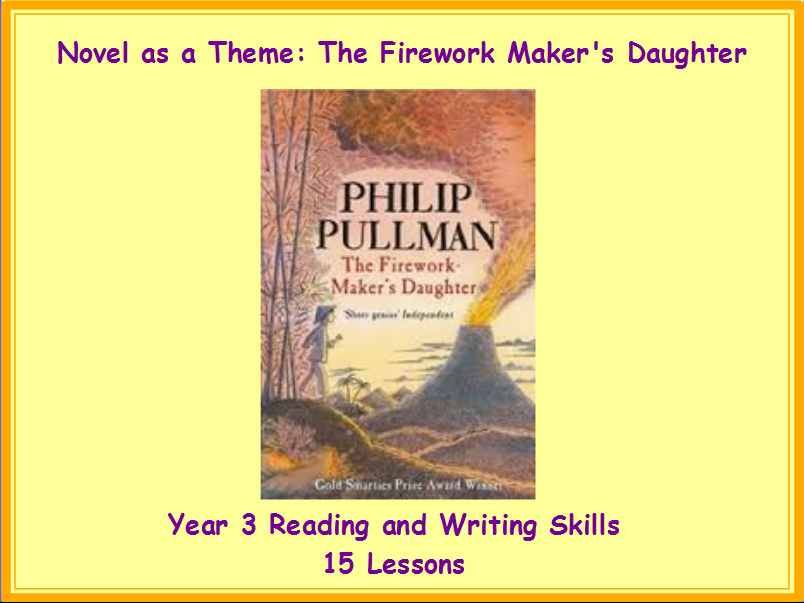 Novel as a Theme: The Firework Maker's Daughter -Y3 Reading and Writing Skills MEGA PACK 15 Lessons
