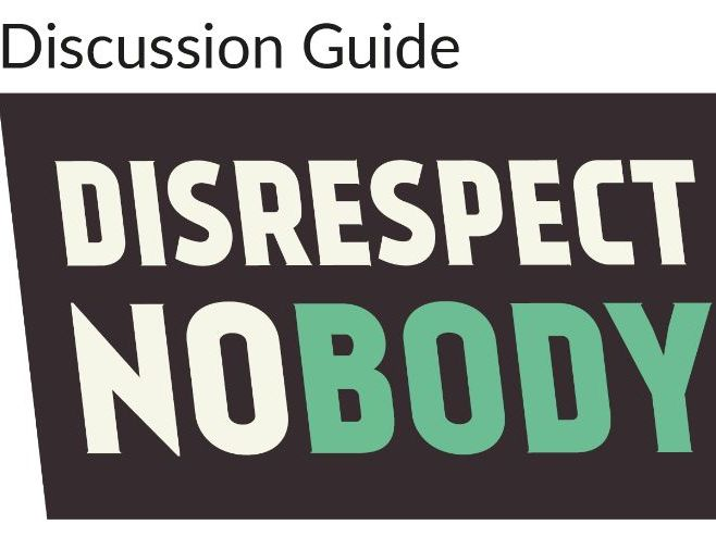 Disrespect Nobody Discussion Guide