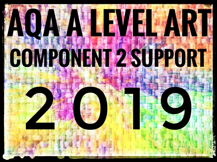 AQA A Level ArtComponent 2 Student Support 2019