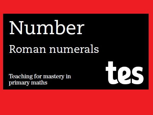 Roman numerals: Teaching for mastery booklets