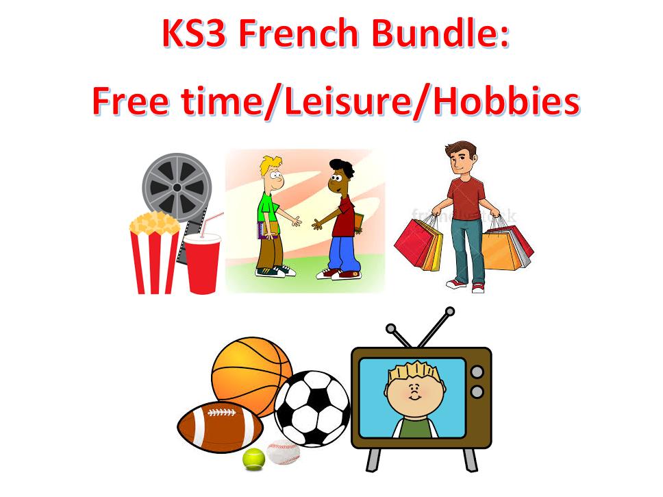 KS3 French: Free Time/Leisure/Hobbies