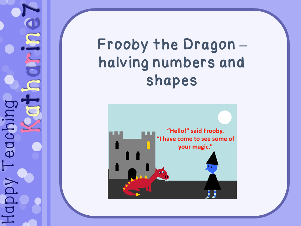 Frooby the Dragon - halving