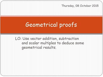 Geometrical proofs using vectors.
