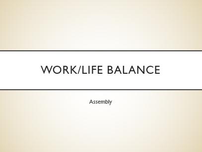 Work Life Balance Assembly