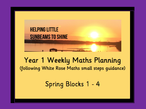 Y1 Spring Blocks 1 - 4 Weekly Planning (following the White Rose maths small steps guidance)