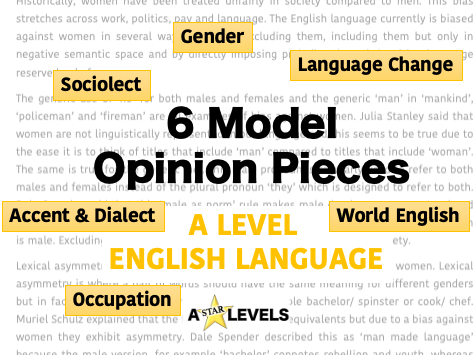 Model Articles/ Opinion Pieces A Level English Language
