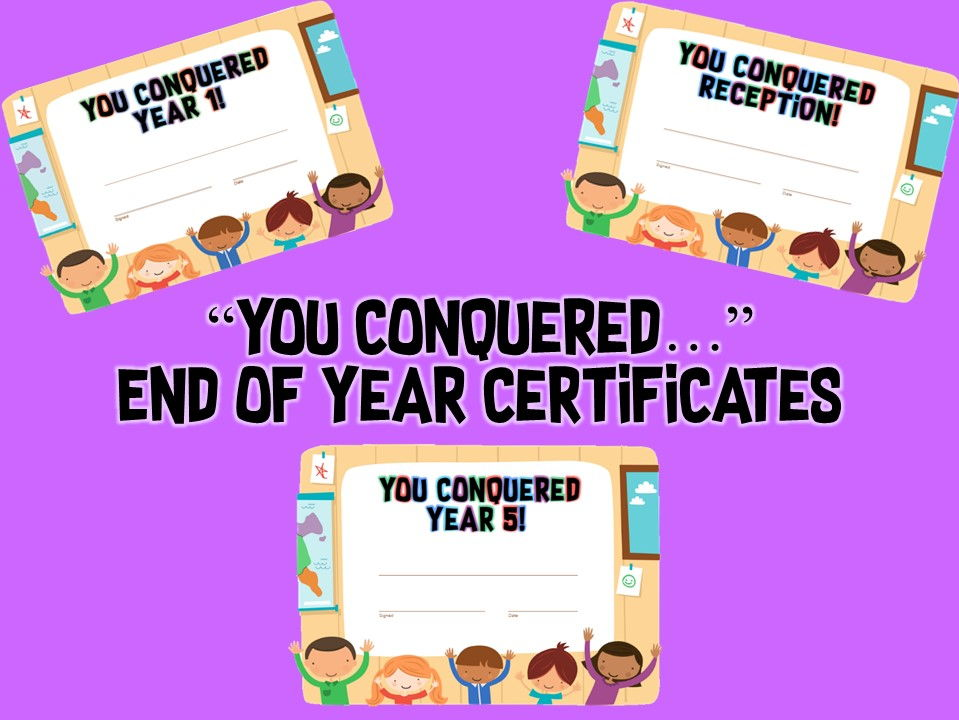 """You Conquered..."" End of Year Certificates (All Primary Years)"