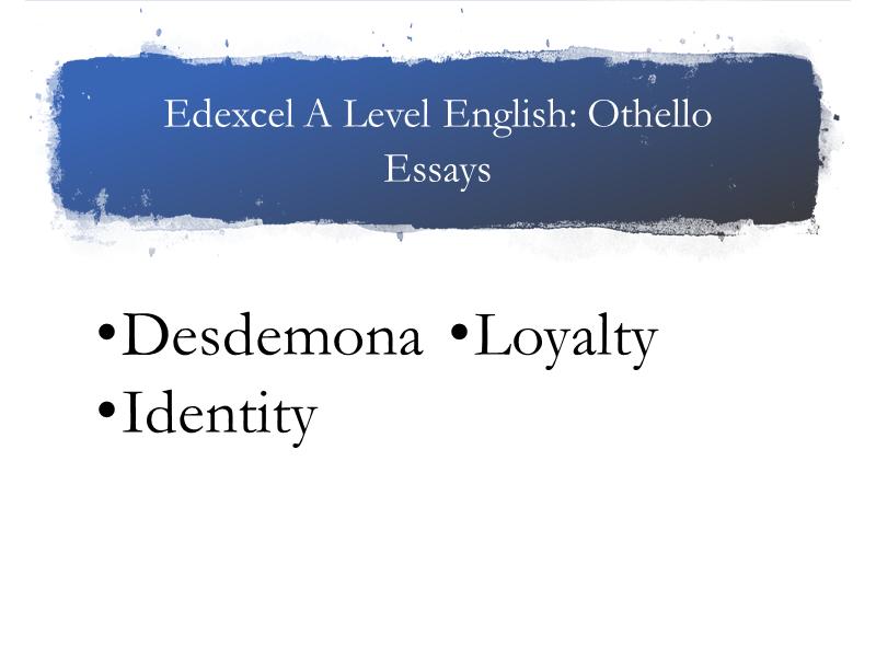 Edexcel A Level Othello Essays