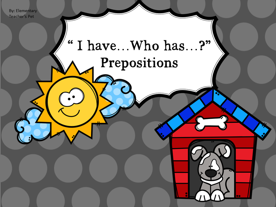 I have, Who has? Prepositions
