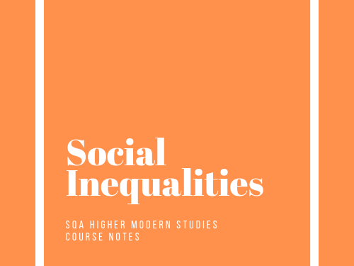SQA Higher Modern Studies Social Inequality Course Notes