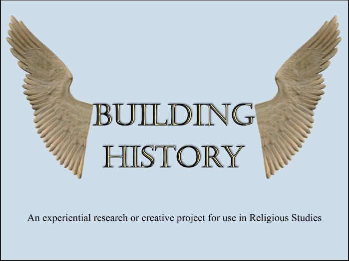 Building History - An experiential research and creative project for Religious Education