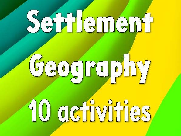 Settlement geography - 10 activities