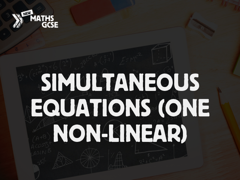 Simultaneous Equations (One Non-Linear)