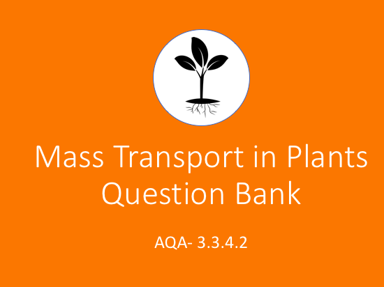 AQA AS Biology Mass Transport in Plants Question Bank (3.3.4.2)