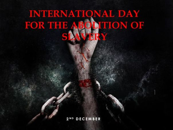 International Day for the Abolition of Slavery Assembly - 2nd December - Key Stages 4 and 5