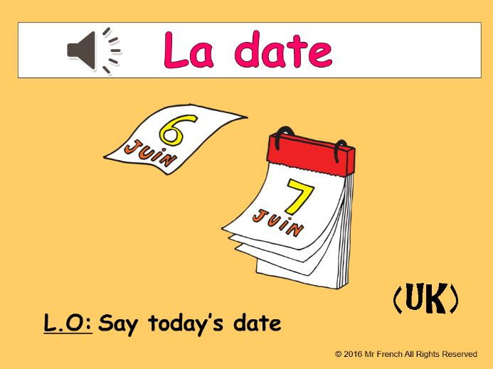 La date et l'anniversaire (The date and birthday in French) 4 lessons! UK version Y3