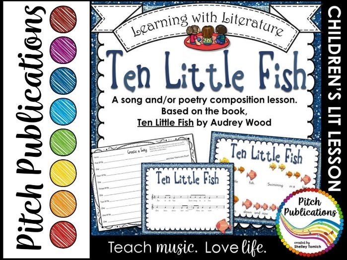 Learning with Literature: Ten Little Fish Music and/or Poetry Composition Lesson