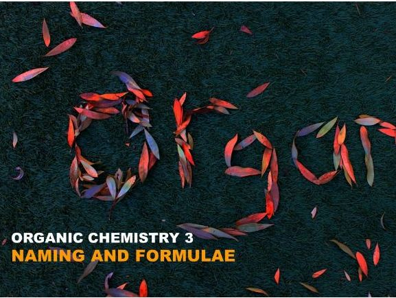 IGCSE Organic Chemistry 3: Naming and Formulae