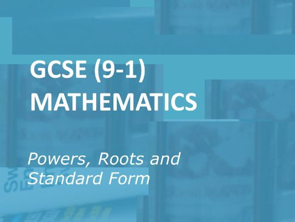 GCSE (9-1) Mathematics: Powers, Roots and Standard Form