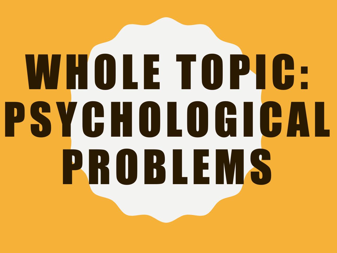 Full topic of Psychological Problems: 6 Lessons: AQA GCSE Pscyhology (New Spec)