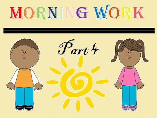 Kindergarten Morning Work Part 4 April