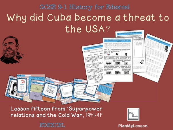 Edexcel GCSE Superpower Relations & Cold War L15: 'Why did Cuba become a problem for the USA?'