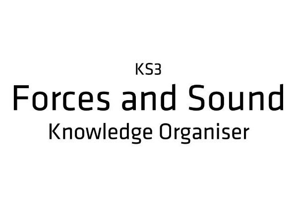 Forces and Sound - Knowledge Organiser (KS3)