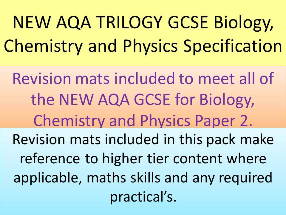 NEW AQA 2016 GCSE Trilogy revision mats for all Biology, Chemistry and Physics paper 2