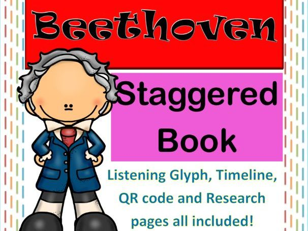 Famous Composers Staggered Flipbook - Ludwig van Beethoven