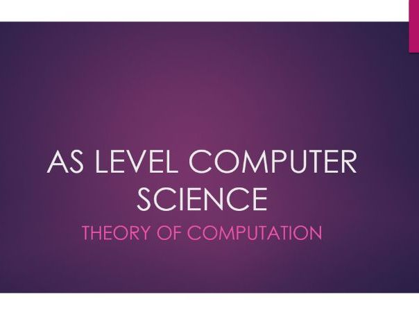 AS Level Computer Science: Theory of Computation