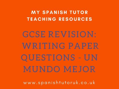 GCSE Writing Paper Questions Higher - Un Mundo Mejor
