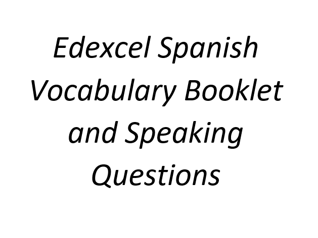 Edexcel Spanish A level Vocabulary Booklet and Speaking Questions Booklet