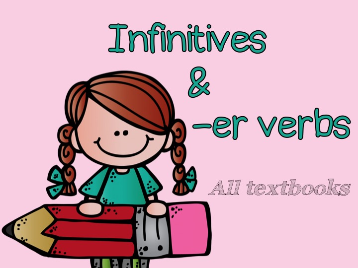 Infinitives and -er verbs {All textbooks} - Editable worksheets and power-point