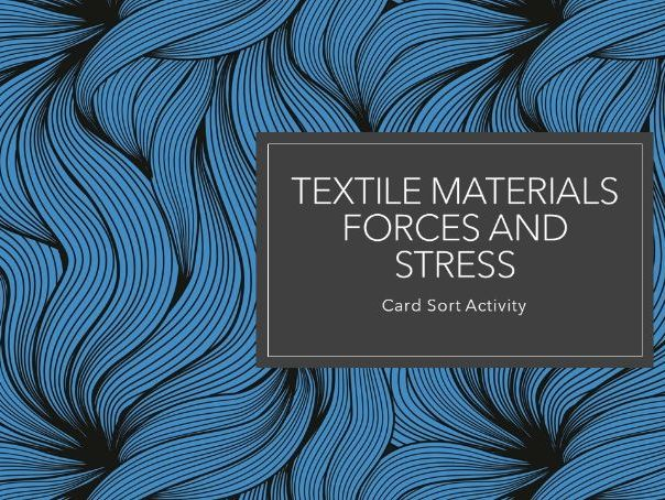 CARD SORT: Textile materials forces and stress