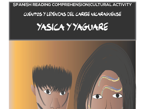 Spanish Reading Comprehension/ Cultural Activity - Yasica y Yaguare