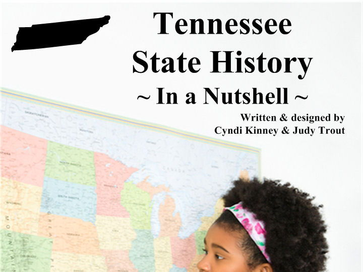 Tennessee State History In a Nutshell