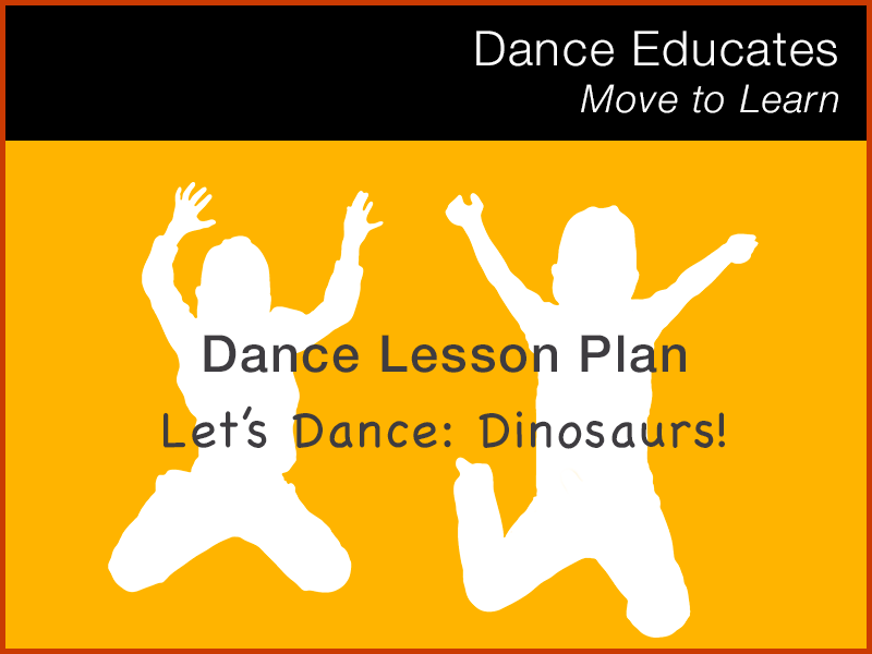 Dance Lesson Plan: Let's Dance Dinosaurs!