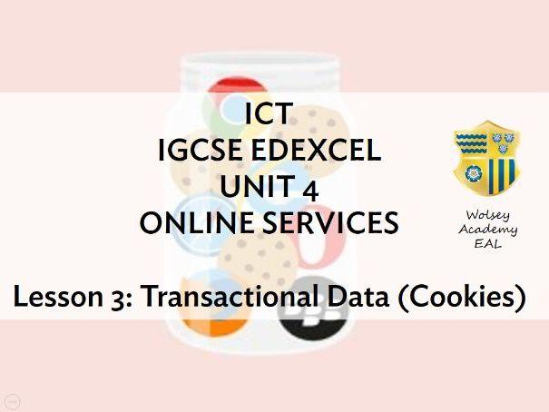 3 . ICT > IGCSE > Edexcel > Unit 4 > ONLINE SERVICES > Transactional Data (Cookies)